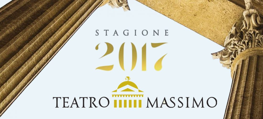 La Stagione 2017 del Teatro Massimo: spettacoli, balletti, opere e concerti, per un anno di grandi eventi