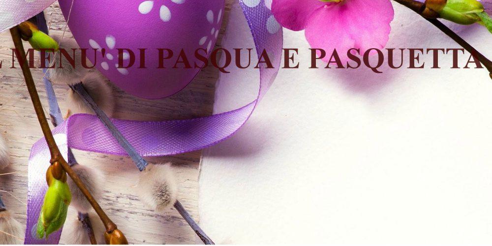 Pranzo di Pasqua e Pasquetta: I menù